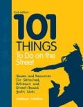 101 Things to Do on the Street: Games and Resources for Detached, Outreach and Street-Based Youth Work 2ed