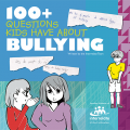 100 + Questions Kids Have About Bullying